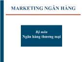 Ngân hàng thương mại - Marketing ngân hàng