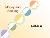 Tài chính doanh nghiệp - Money and banking (lecture 22)