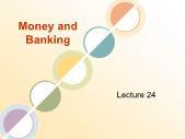 Tài chính doanh nghiệp - Money and banking (lecture 24)