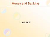 Tài chính doanh nghiệp - Money and banking (lecture 8)