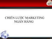 Tài chính ngân hàng - Chiến lược marketing ngân hàng