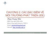 Bài giảng Công nghệ phần mềm - Chương 2: Các đặc điểm về môi trường phát triển (IDE) - Phan Trọng Tiến