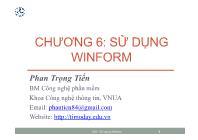 Bài giảng Công nghệ phần mềm - Chương 6: Sử dụng WinForm - Phan Trọng Tiến