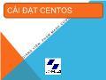 Bài giảng Dịch vụ mạng Linux - Chương 1: Cài đặt Centos - Phạm Mạnh Cương