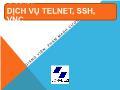 Bài giảng Dịch vụ mạng Linux - Chương 2: Dịch vụ Telnet, SSH, VNC - Phạm Mạnh Cương
