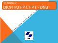 Bài giảng Dịch vụ mạng Linux - Chương 5: Dịch vụ FPT, FPT-DNS - Phạm Mạnh Cương