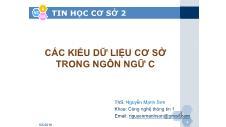 Tin học cơ sở 2 - Các kiểu dữ liệu cơ sở trong ngôn ngữ C - Nguyễn Mạnh Sơn