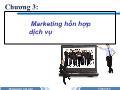 Bài giảng Markering căn bản - Chương 3: Marketing - Mix Dịch vụ
