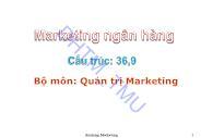 Bài giảng Marketing ngân hàng - Chương 1: Đối tượng và phương pháp nghiên cứu học phần