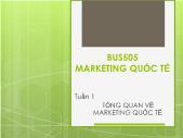 Bài giảng Marketing Quốc tế - Tuần 1: Tổng quan về Marketing Quốc tế