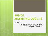 Bài giảng Marketing Quốc tế - Tuần 7: Chiến lược thâm nhập thị trường