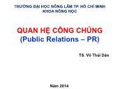 Bài giảng Quan hệ công chúng ( Public Relations - PS) - TS. Võ Thái Dân