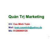 Bài giảng Quản trị Marketing - Chuyên đề 1: Tổng quan về Marketing