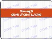 Bài giảng Quản trị sản xuất - Chương 9: Quản lý chất lượng - Đại học Thương mại