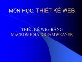 Bài giảng Thiết kế Web - Thiết kế Web bằng Macromedia Dreamweaver