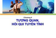 Bài giảng Thống kê trong kinh doanh & kinh tế - Chương 9: Tương quan, hồi quy tuyến tính - Chế Ngọc Hà