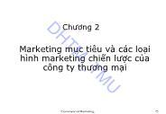 Giáo trình Marketing thương mại - Chương 2: Marketing mục tiêu và các loại hình marketing chiến lược của công ty thương mại
