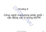 Giáo trình Marketing thương mại - Chương 9: Công nghệ marketing phân phối vận động vật lý trong KDTM