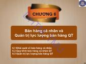 Giáo trình Quảng cáo và xúc tiến thương mại quốc tế - Chương 6: Bán hàng cá nhân và quản trị lực lượng bán hàng QT